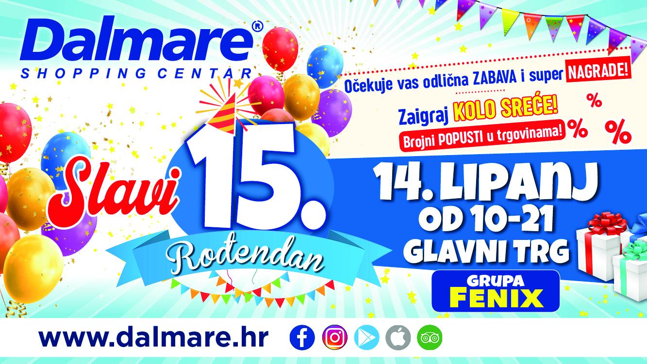 Dalmare vas poziva na proslavu velikog 15. rođendana! ROĐENDANSKI POPUSTI U TRGOVINAMA I ODLIČNA ZABAVA!