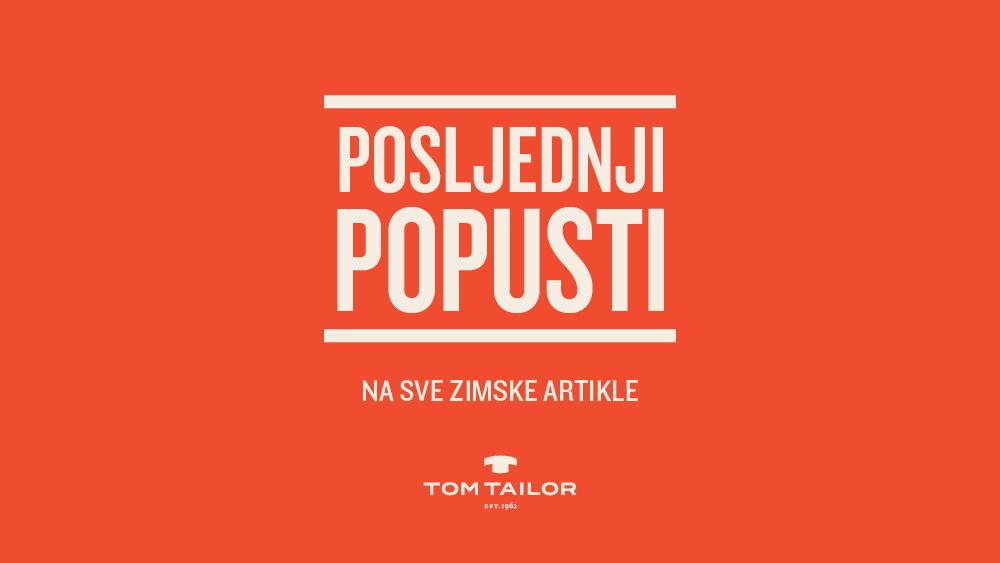 POSLJEDNJI POPUSTI  U TOM TAILOR TRGOVINI!