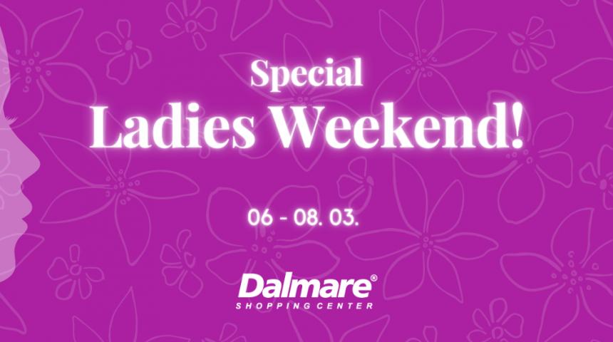 SPECIAL LADIES WEEKEND